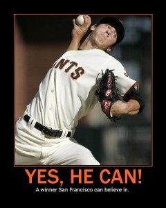 Like Obama, Lincecum and the Giants have me thinking about going all the way!